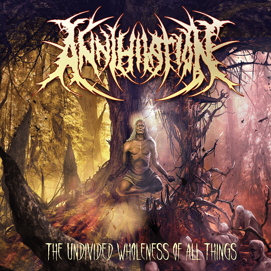 ANNHILATION - The Undivided Wholeness Of All Things CD
