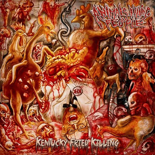 ANIMALS KILLING PEOPLE  -  Kentuchy Fried Killing CD