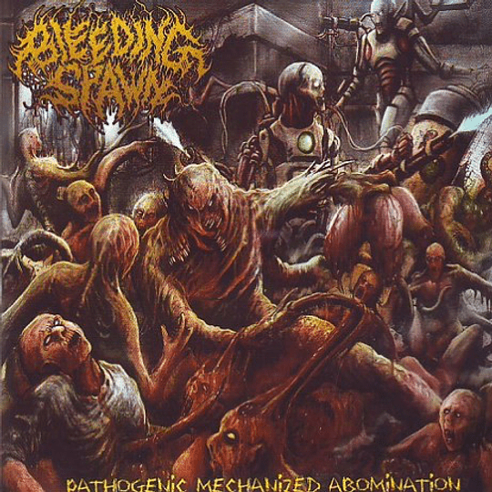 BLEEDING SPAWN - Pathogenic Mechanized Abomination CD