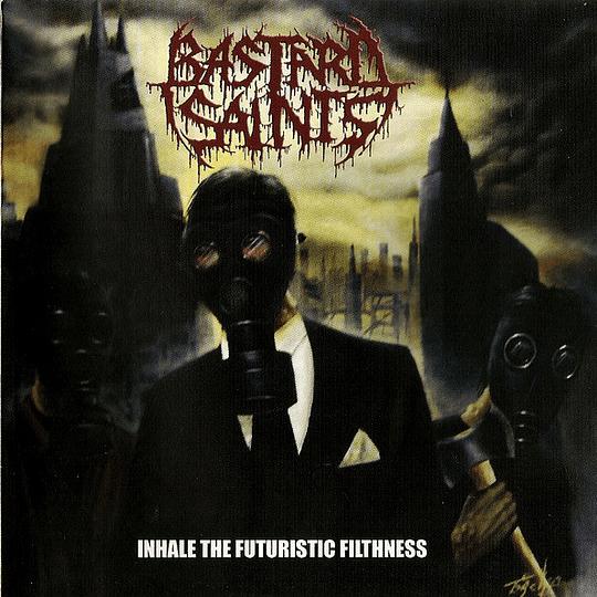 BASTARD SAINTS - Inhale The Futuristic Filthness CD