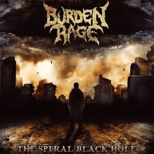 BURDEN RAGE -   The Spiral Black Hole