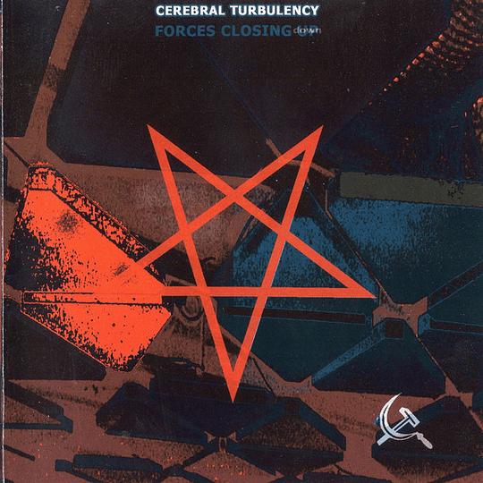 CEREBRAL TURBULENCY -  Forces Closing Down CD