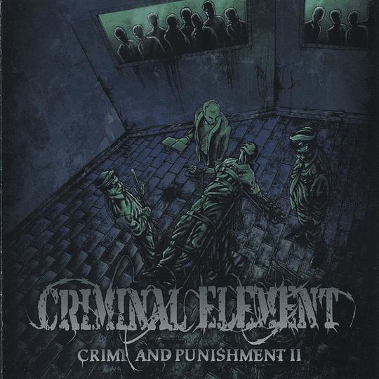 CRIMINAL ELEMENT -  Crime And Punishment II CD