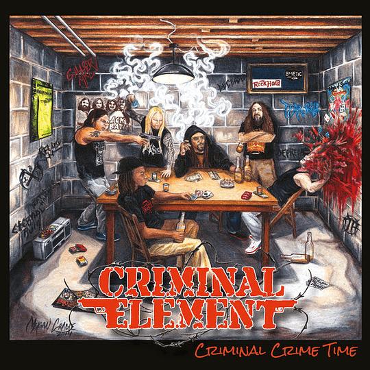 CRIMINAL ELEMENT -  Criminal Crime Time CD