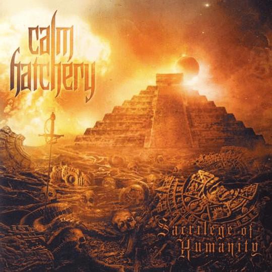 CALM HATCHERY - Sacrilege Of Humanity CD