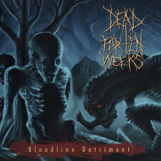 DEAD FOR TEN WEEKS - Bloodline Detriment CD