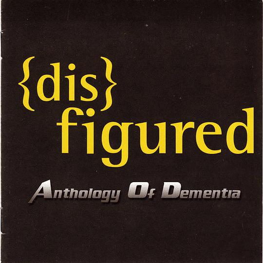 DISFIGURED - Anthology Of Dementia CD