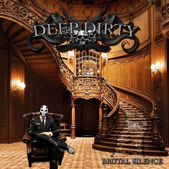 DEEP DIRTY - Brutal Silence CD