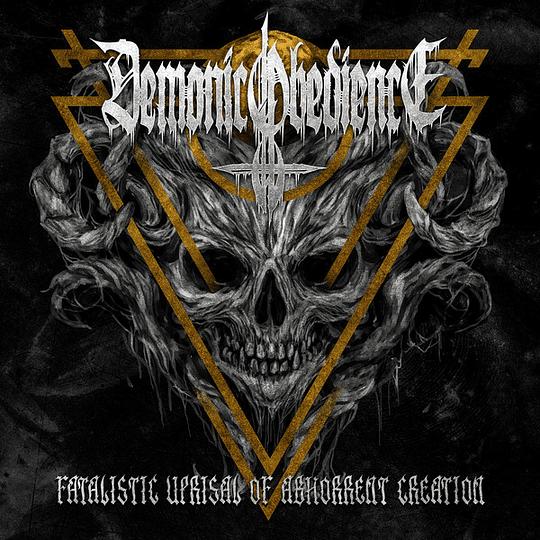 DEMONIC OBIDIENCE - Fatalistic Uprisal Of Abhorrent Creation CD