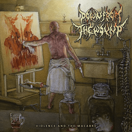 DOWN FROM THE WOUND - Violence And The Macabre CD