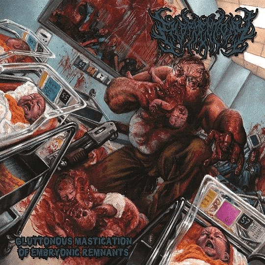 EMBRYECTOMY - Gluttonous Mastication Of Embryonic Remnants CD