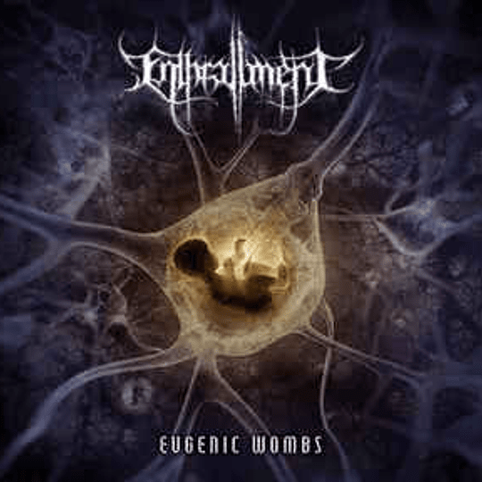 ENTHRALLMENT - Eugenic Wombs CD