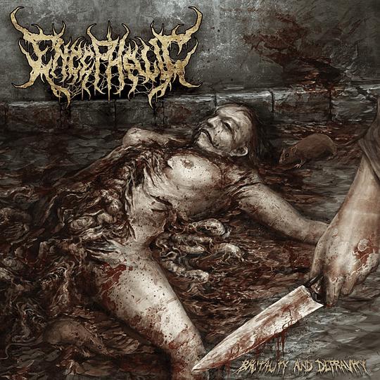 ENCEPHALIC -  Brutality And Depravity CD