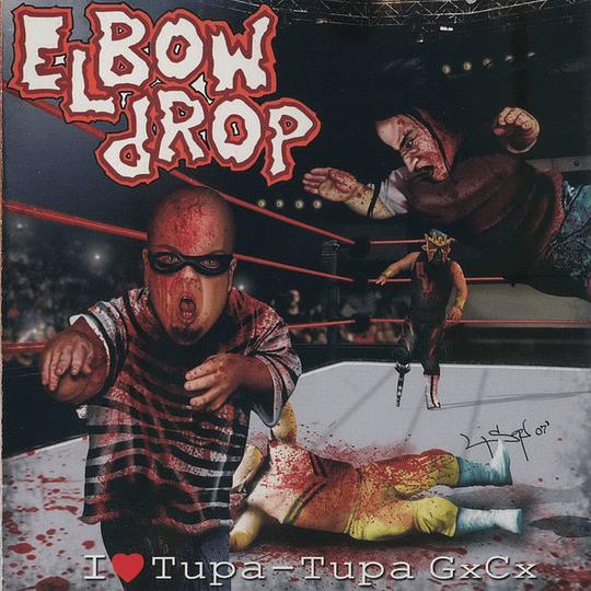 ELBOW DROP -  I Love Tupa-Tupa GxCx CD