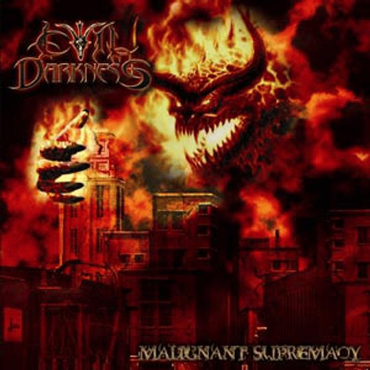 EVIL DARKNESS - Malignant Supremacy CD