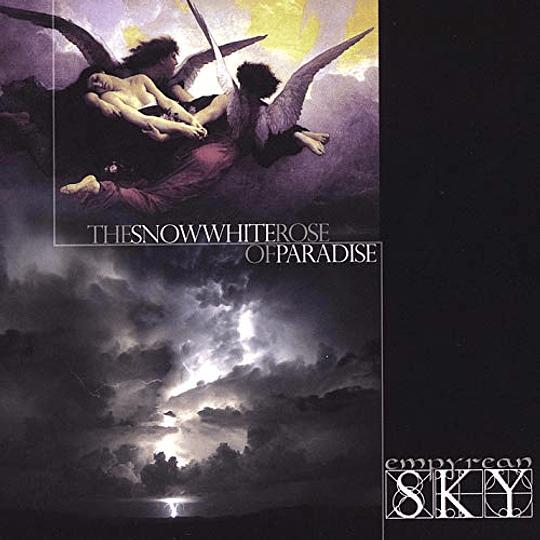 EMPYREAN SKY - Empyrean Sky – The Snow White Rose Of Paradise