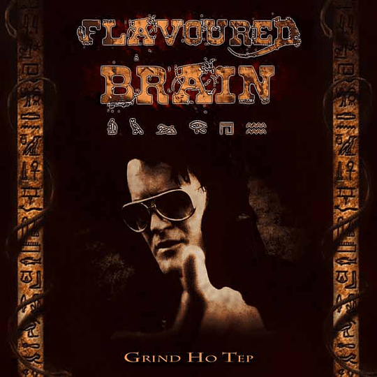 FLAVOURED BRAIN - Grind Ho Tep CD-R