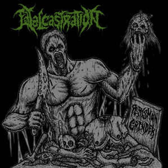 FATAL CASTRATION - Perishan Grinder CD