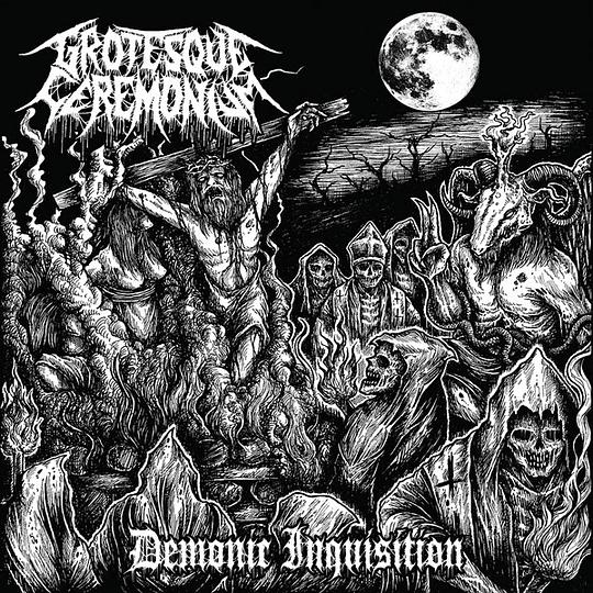 GROTESQUE CEREMONIUM - Demonic Inquisition CD