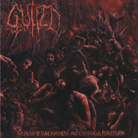 GUTFED - The Reign Of Pure Madness And Contagious Perversion CD