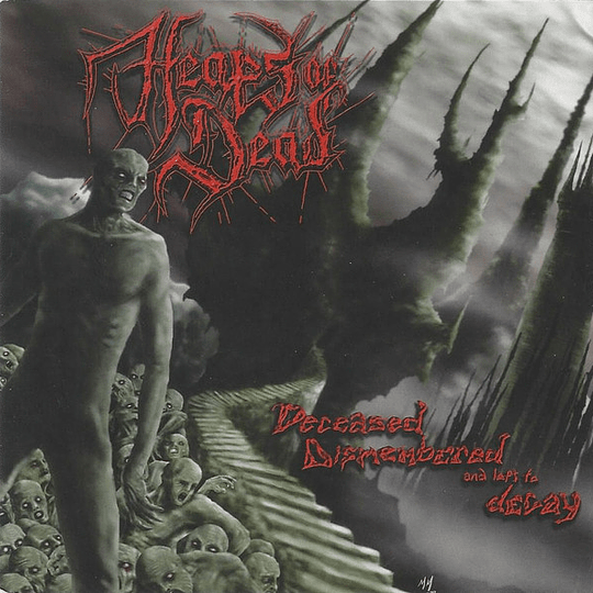 HEAPS OF DEAD - Deceased Dismembered And Left To Decay CD