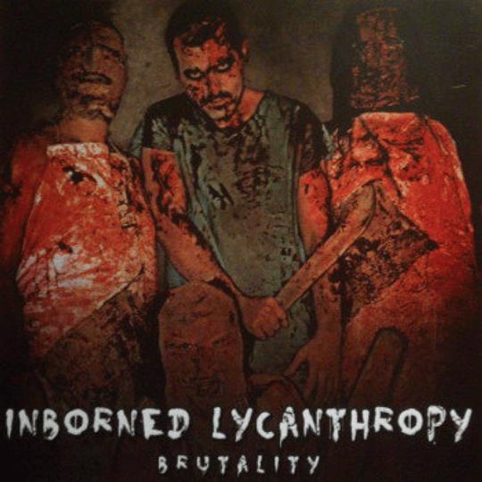 INBORNED LYCANTHROPÝ -  Brutality CD