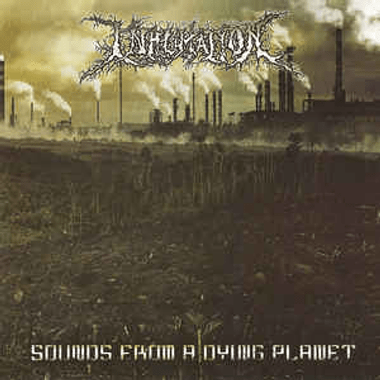 INHUMATION – Sounds From A Dying Planet