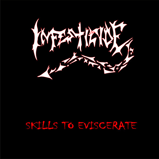 INFESTICIDE - Skills To Eviscerate CD