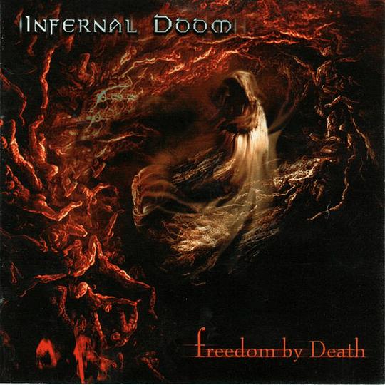 INFERNAL DOOM - Freedom By Death CD