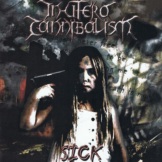 IN UTERO CANNIBALISM - Sick CD