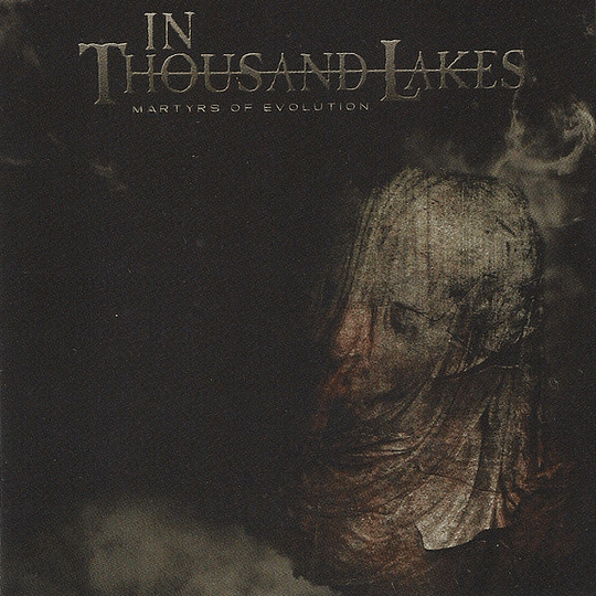 IN THOUSAND LAKES – Martyrs Of Evolution CD