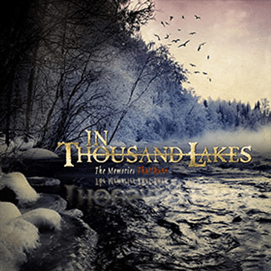 IN THOUSAND LAKES – The Memories That Burn CD