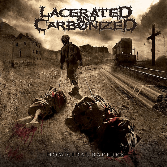 LACERATED AND CARBONIZED - Homicidal Rapture CD