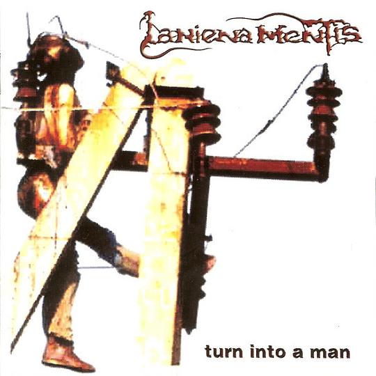 LANIENA MENTIS - Turn Into A Man CD