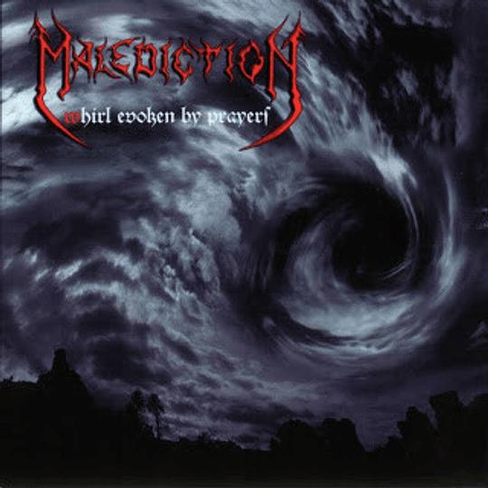 MALEDICTION - Whirl Evoken By Prayers CD
