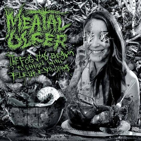 MEATAL ULCER - The Fog Had Begun To Churn With Flesh Enthusiasm CD