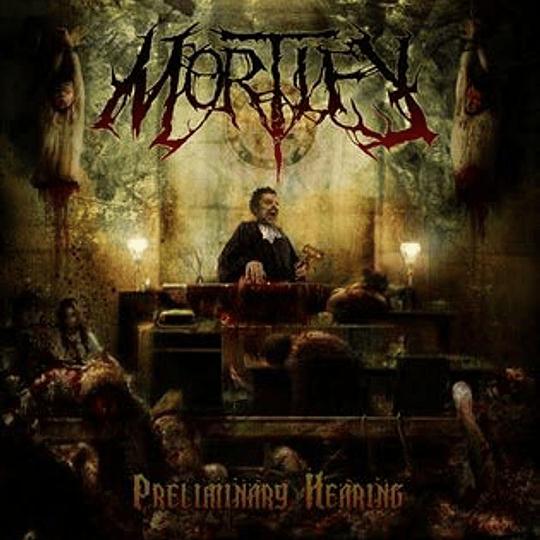 MORTIFY - Preliminary Hearing CD