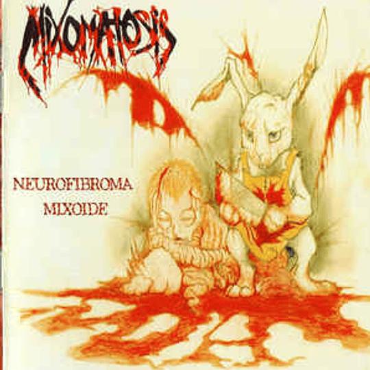 MIXOMATOSIS - Neurofibroma Mixoide CD