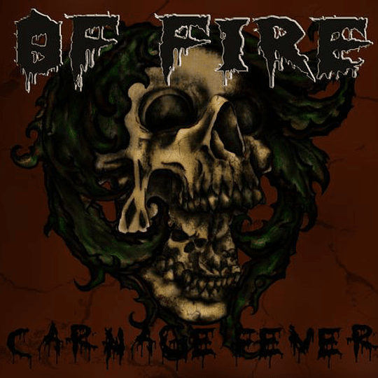 OF FIRE - Carnage Fever CD
