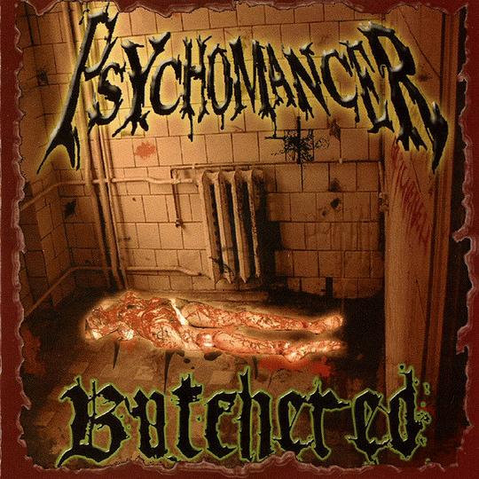 PSYCHOMANCER - Butchered CD