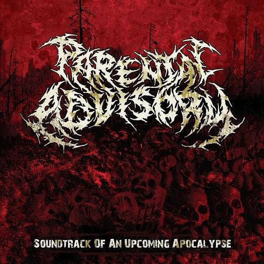 PARENTAL ADVISORY -  Soundtrack Of An Upcoming Apocalypse CD
