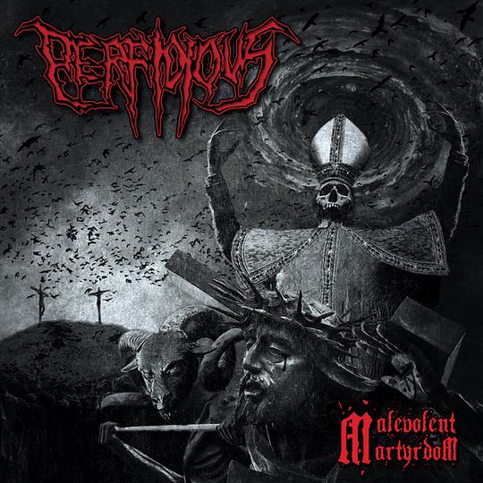 PERFIDIOUS - Malevolent Martyrdom CD
