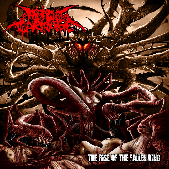 PIT OF CARNAGE - The Rise Of The Fallen King CD