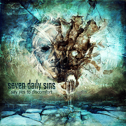 SEVEN DAILY SINS - Say Yes To Discomfort CD