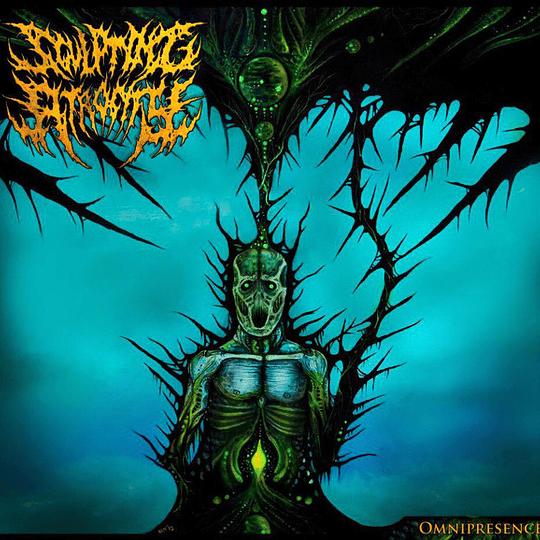 SCULPTING ATROCITY - Omnipresence CD
