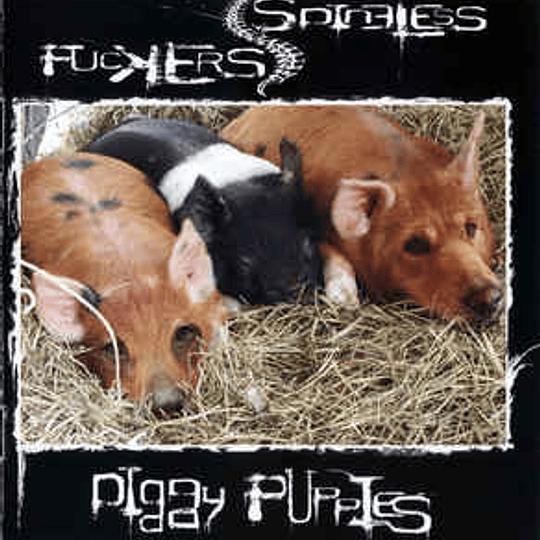 SPINELESS F*CKERS - Piggy Puppies CD