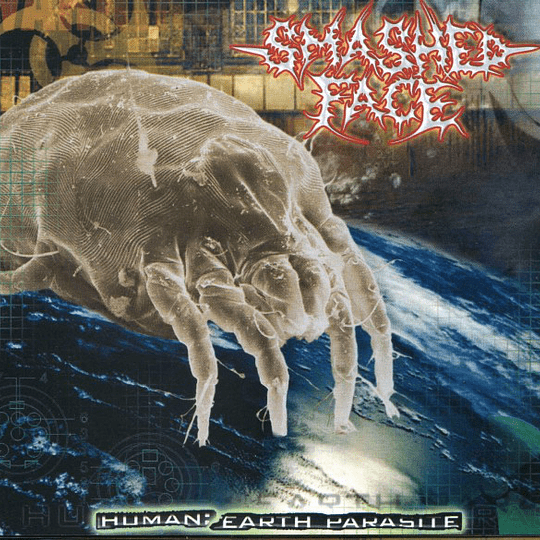 SMASHED FACE - Human: Earth Parasite  CD