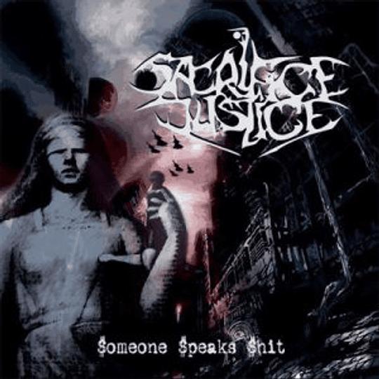 SACRIFICE JUSTICE - Someone Speaks Shit CD