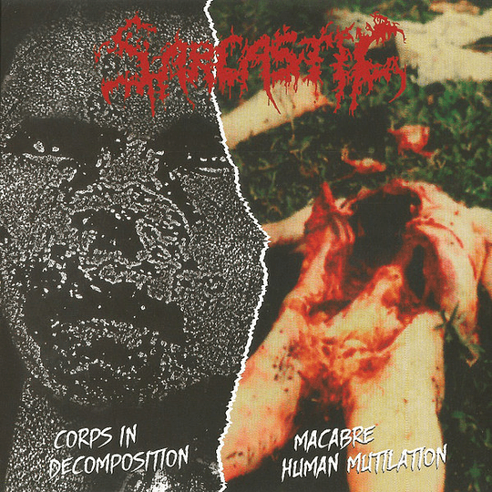 SARCASTIC - Macabre Human Mutilation / Corps In Decomposition CD