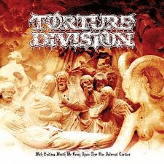TORTURE DIVISION - With Endless Wrath We Bring Upon Thee Our Infernal Torture CD